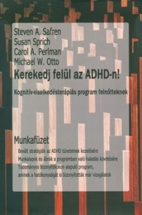 Safren, Sprich, Perlman, Otto: Kerekedj felül az ADHD-n!